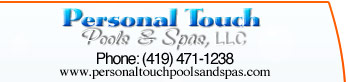 Personal Touch Pools & Spas, LLC. Phone: (419) 471-1234